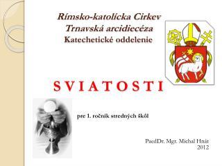 Rímsko-katolícka Cirkev Trnavská arcidiecéza Katechetické oddelenie S V I A T O S T I