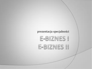 E-biznes I E-biznes Ii