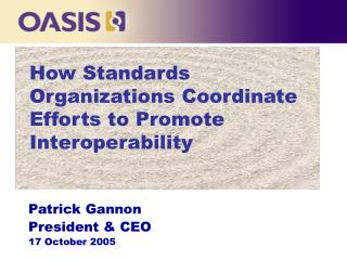How Standards Organizations Coordinate Efforts to Promote Interoperability