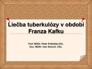 Liečba tuberkulózy v období Franza Kafku