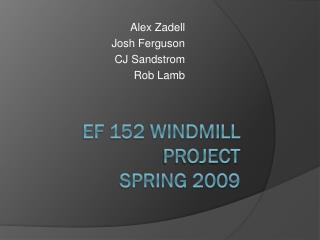 EF 152 Windmill Project Spring 2009