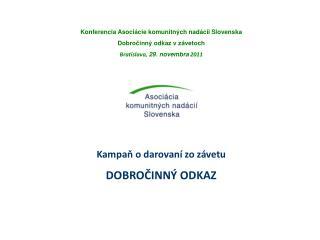 Konferencia Asoci�cie komunitn�ch nad�cii Slovenska Dobro?inn� odkaz v z�vetoch