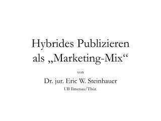 Hybrides Publizieren  als �Marketing-Mix�