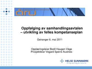 Oppf�lging av samhandlingsavtalen  � utvikling av felles kompetanseplan Geiranger 6. mai 2011