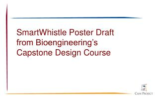 SmartWhistle Poster Draft  from Bioengineering's  Capstone Design Course