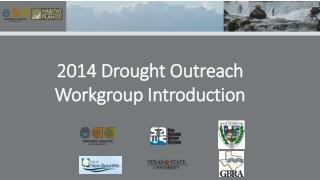 2014 Drought Outreach Workgroup Introduction