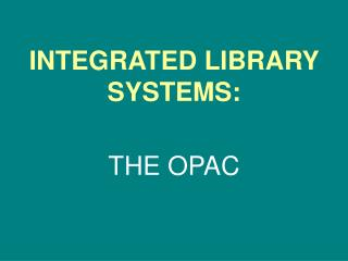 INTEGRATED LIBRARY SYSTEMS: