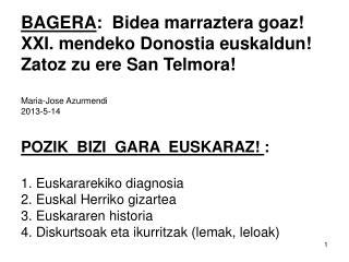 BAGERA :  Bidea marraztera goaz! XXI. mendeko Donostia euskaldun! Zatoz zu ere San Telmora!