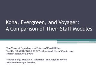 Koha , Evergreen, and Voyager:  A Comparison of Their Staff Modules