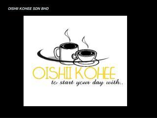 OISHII KOHEE SDN BHD
