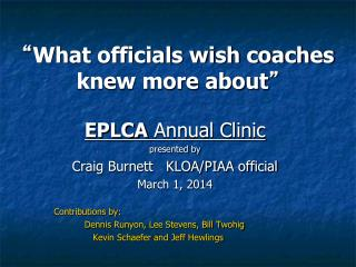 """ What officials wish coaches knew more about """