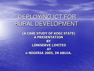 DEPLOYING ICT FOR RURAL DEVELOPMENT