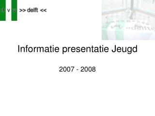 Informatie presentatie Jeugd