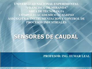 SENSORES DE  CAUDAL