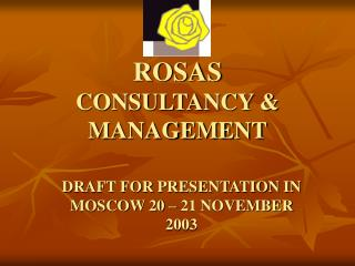 ROSAS     CONSULTANCY & MANAGEMENT