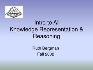 Intro to AI Knowledge Representation & Reasoning