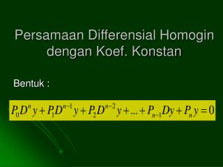 Persamaan Differensial Homogin dengan Koef. Konstan