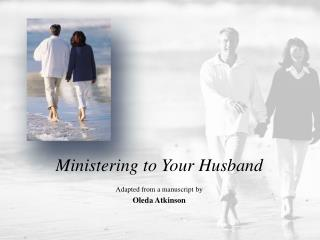 Ministering to Your Husband