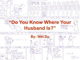 """Do You Know Where Your Husband Is?"""