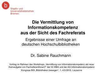 Die Vermittlung von Informationskompetenz  aus der Sicht des Fachreferats