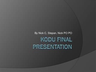 Kodu Final Presentation
