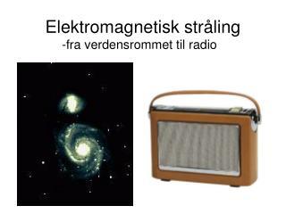 Elektromagnetisk stråling