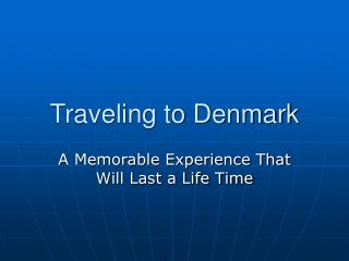 Traveling to Denmark
