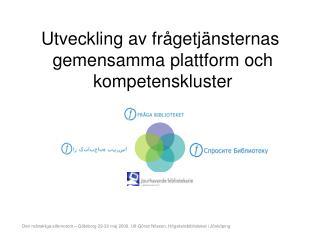 Utveckling av frågetjänsternas  gemensamma plattform och  kompetenskluster