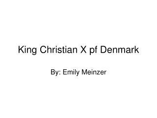 King Christian X pf Denmark