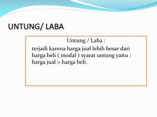UNTUNG/ LABA