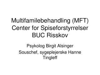 Multifamilebehandling (MFT) Center for Spiseforstyrrelser BUC Risskov