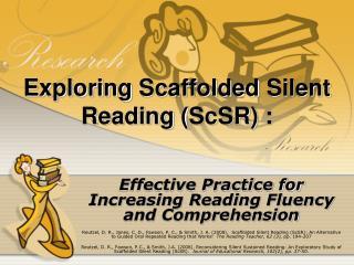 Exploring  Scaffolded  Silent Reading ( ScSR ) :