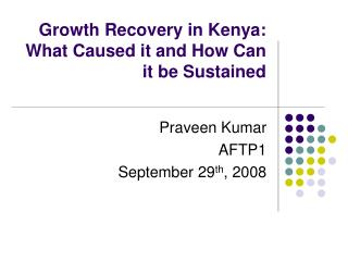 Growth Recovery in Kenya:   What Caused it and How Can it be Sustained