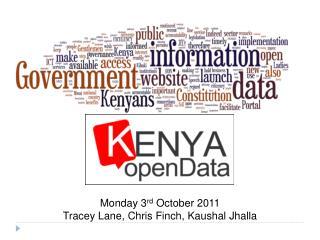Monday 3 rd  October 2011 Tracey Lane, Chris Finch, Kaushal Jhalla