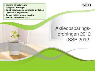 Aktieopsparings-ordningen 2012 (SSP 2012)