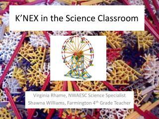 K�NEX in the Science Classroom