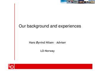 Hans Øyvind Nilsen – Adviser  LO-Norway