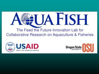 The Feed the Future Innovation Lab for Collaborative Research on Aquaculture & Fisheries