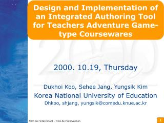 2000. 10.19,  Thursday Dukhoi Koo, Sehee Jang, Yungsik Kim Korea National University of Education