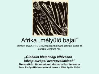 """Afrika """"mélyülő bajai"""""""