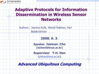 Adaptive Protocols for Information Dissermination in Wireless Sensor Networks
