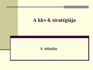 A kkv-k strat�gi�ja