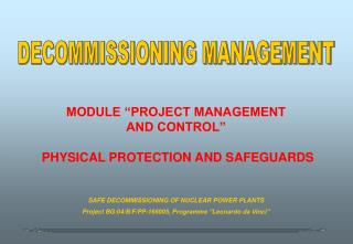 MODULE �PROJECT MANAGEMENT AND CONTROL�   PHYSICAL PROTECTION AND SAFEGUARDS