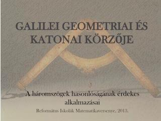 GALILEI GEOMETRIAI ÉS KATONAI KÖRZŐJE