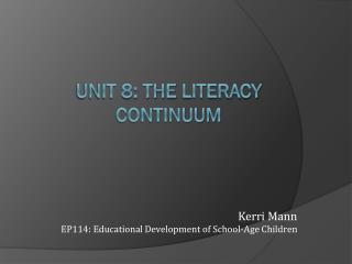 Unit 8: The  Literacy Continuum