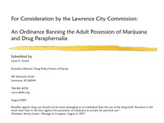 Submitted by Laura A. Green Executive Director, Drug Policy Forum of Kansas