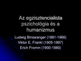 Az egzisztencialista pszichológia és a humanizmus