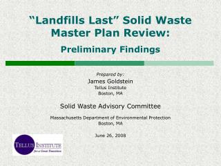 """Landfills Last"" Solid Waste Master Plan Review: Preliminary Findings"