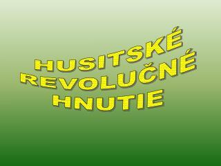 HUSITSK� REVOLU?N� HNUTIE