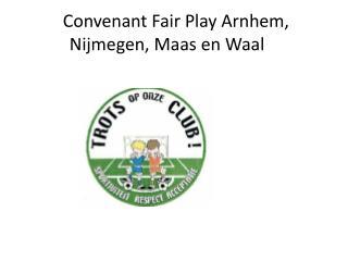 Convenant Fair Play Arnhem, Nijmegen, Maas en Waal